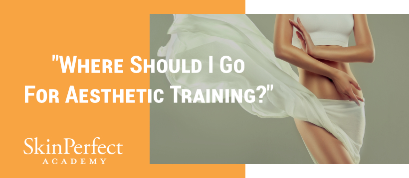 Where should you go for aesthetic training?